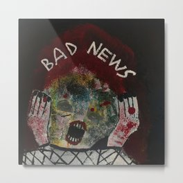 BAD NEWS Metal Print