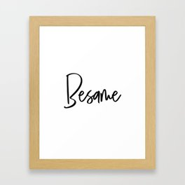 BESAME WALL ART, Besame Mucho, Love Quote,Love Art,Love Sign,Couples Gift,Bedroom Decor,Quote Prints Framed Art Print