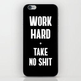 Work Hard & Take No Shit iPhone Skin