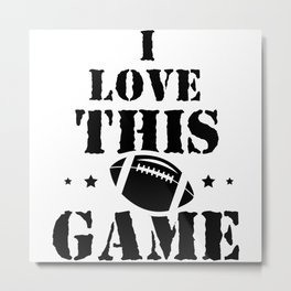I Love this Game Metal Print