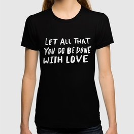 Let All be Done With Love x Rose T-shirt