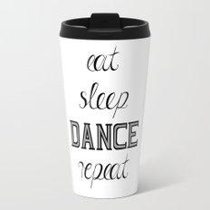 eat-sleep-DANCE-repeat, black Travel Mug