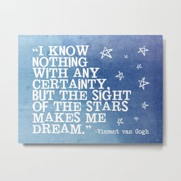 The Sight of The Stars Makes Me Dream Metal Print