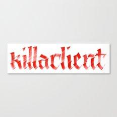 killaclient Canvas Print