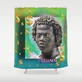 bitch better have my money Shower Curtain