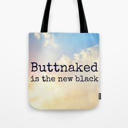 buttnaked is the new black Tote Bag