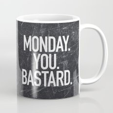 Monday You Bastard Mug