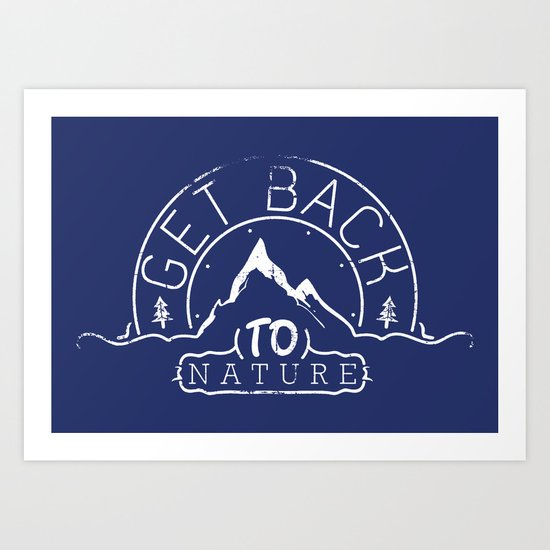 Get back to nature Art Print
