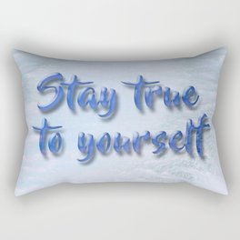 Stay true to yourself Rectangular Pillow