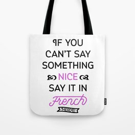 Say It in French Tote Bag