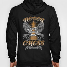 Neverunderestimate the power of a women with chess strategies funny Hoody