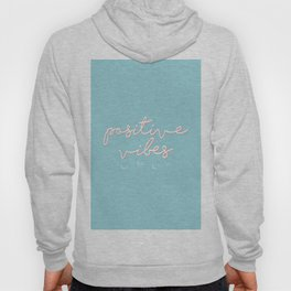 POSITIVE VIBES ONLY - BLUE Hoody