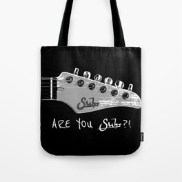 Are You Suhr?! Tote Bag