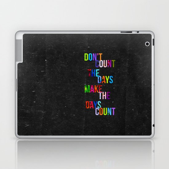 Don't Count The Days Laptop & iPad Skin