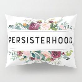 PERSISTERHOOD Pillow Sham