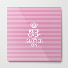 Keep Calm and Glitter On - Pink Stripes  Metal Print