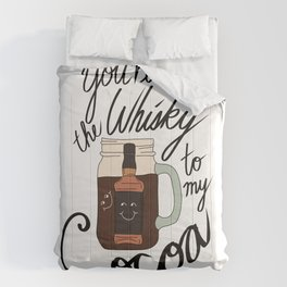 You're the Whisky to my Cocoa Comforters