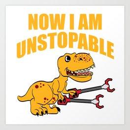 """Dinosaur Shirt For Animal Lovers """"Now I Am Unstoppable"""" T-shirt Design Jurassic Park Reptiles Art Print"""