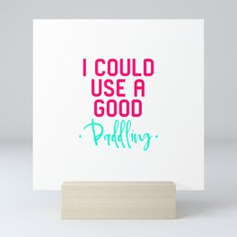 I Could Use a Good Paddling Funny Canoe Quote Mini Art Print