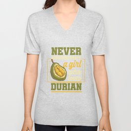 Never Underestimate A Girl Cool Tropical Fruit Durian Unisex V-Neck