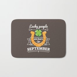 Lucky People are Born in September Bath Mat