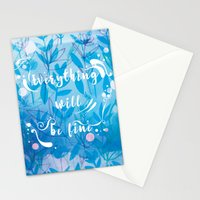 Everything Will Be Fine Stationery Cards
