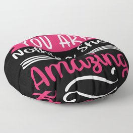 Mom you are nothing shot of Amazing Floor Pillow
