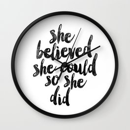 She Believed She Could So She Did black and white typography poster design bedroom wall home decor Wall Clock