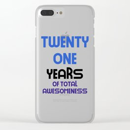 twenty one years of total awesomeness cute birthday gift idea b day present Clear iPhone Case