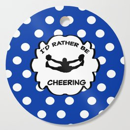I'd Rather Be Cheering Design in Royal Blue Cutting Board