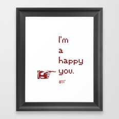 I'm A Happy You Framed Art Print