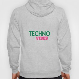 Techno vibes music quote Hoody