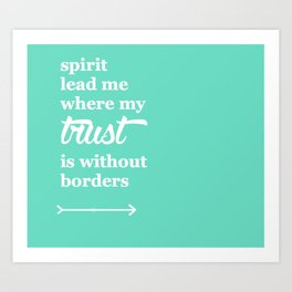 Spirit Lead Me Where My Trust Is Without Borders Oceans Arrow Art Print