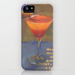 When This Is All Over... Let's Get A Drink! iPhone Case