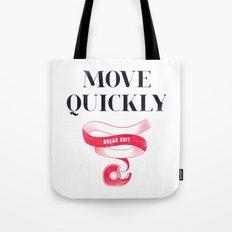 Move Quickly, Break Shit Tote Bag