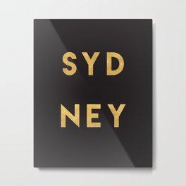 SYDNEY AUSTRALIA GOLD CITY TYPOGRAPHY Metal Print