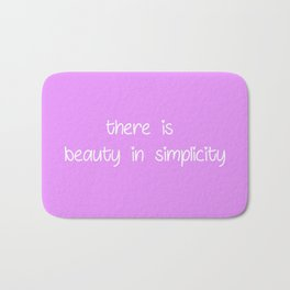 there is beauty in simplicity Bath Mat