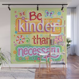 Be kinder than necessary - Colorful Hand-Lettering Art by Thaneeya McArdle Wall Mural