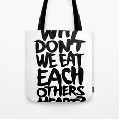 Why don't we eat each others heart?   Light Tote Bag