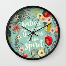 NATURE ALWAYS WEARS THE COLORS OF THE SPIRIT Wall Clock