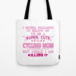 SUPER CUTE A CYCLING MOM Tote Bag