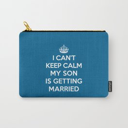 Keep Calm Son Married Quote Carry-All Pouch