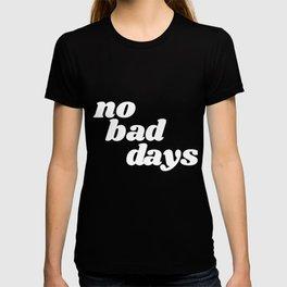 no bad days IX T-shirt