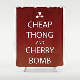 Cheap Thong and Cherry Bomb Shower Curtain