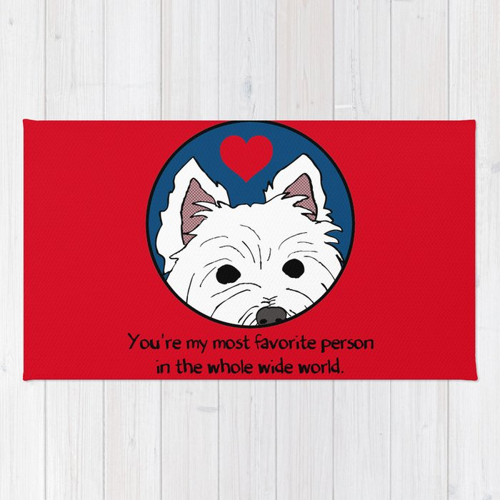 Westie Love: My Favorite Person in the Whole Wide World Rug