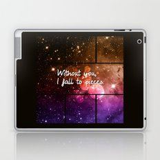Without you I fall to pieces Laptop & iPad Skin