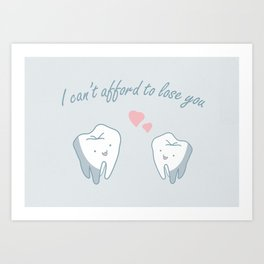 Teeth in Love  Art Print