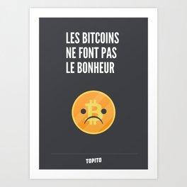 Les BitCoins ne font pas le bonheur Art Print