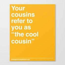 Cool Cousin Canvas Print