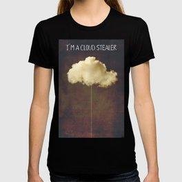 Im a cloud stealer T-shirt